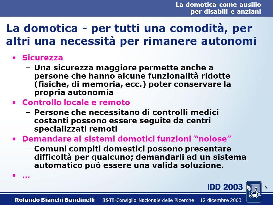 8 La domotica come ausilio per disabili e anziani La domotica - Case intelligenti.