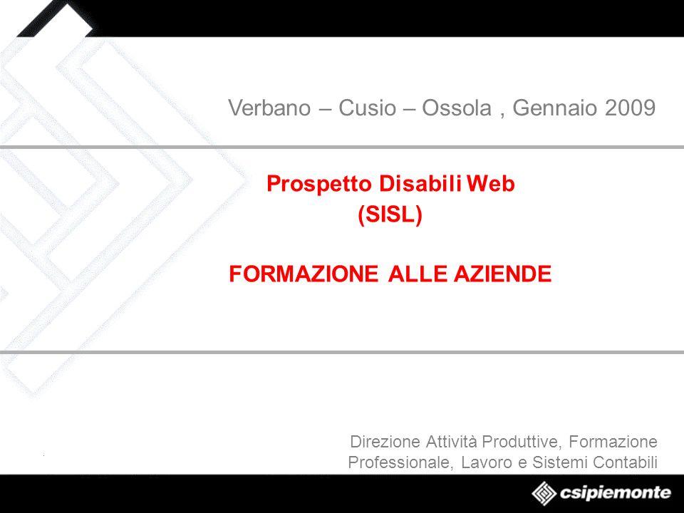 Direzione Attività Produttive, Formazione Professionale, Lavoro e Sistemi Contabili Prospetto Disabili Web (SISL) FORMAZIONE ALLE AZIENDE Verbano – Cu