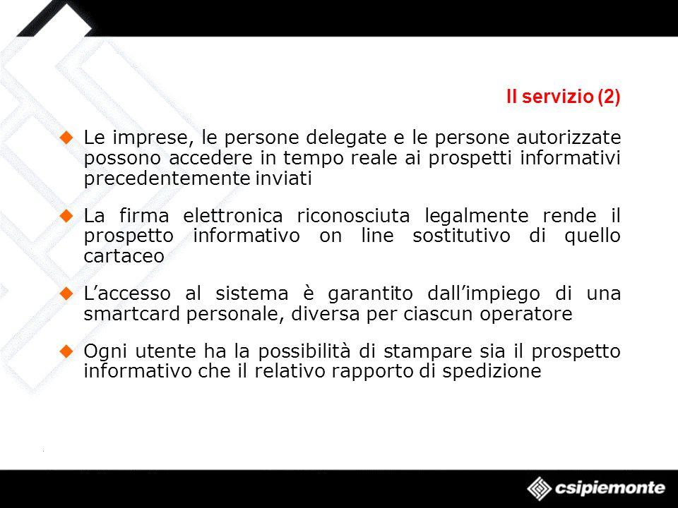 Il servizio (2) Le imprese, le persone delegate e le persone autorizzate possono accedere in tempo reale ai prospetti informativi precedentemente invi