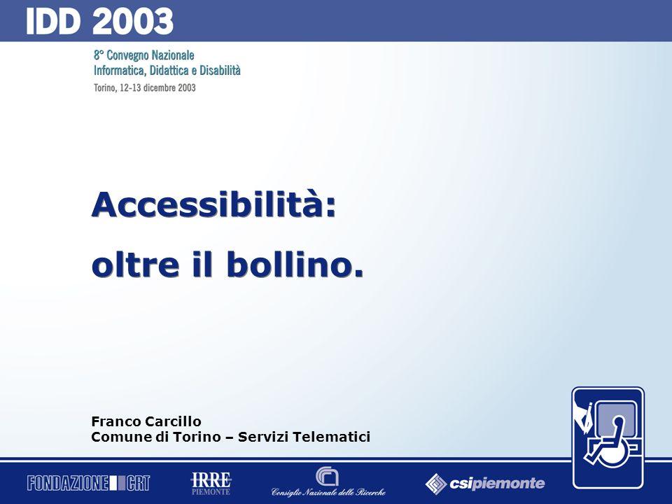 0 Accessibilità: oltre il bollino.Accessibilità: oltre il bollino.