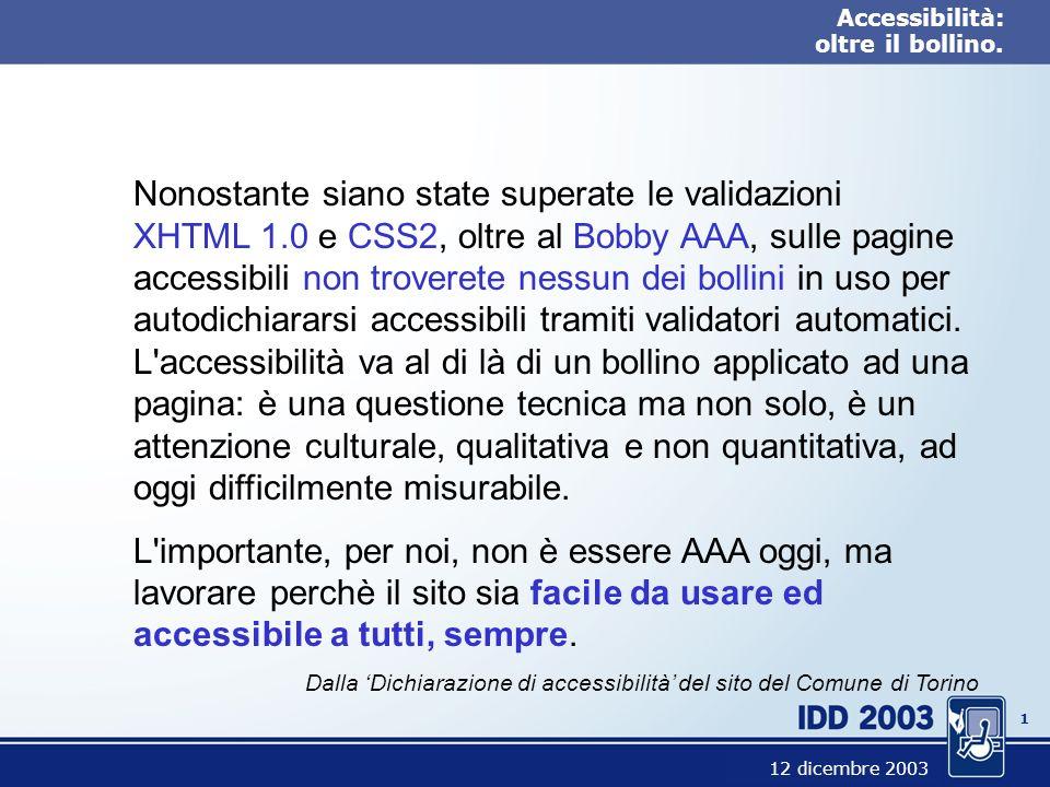 0 Accessibilità: oltre il bollino. Accessibilità: oltre il bollino.