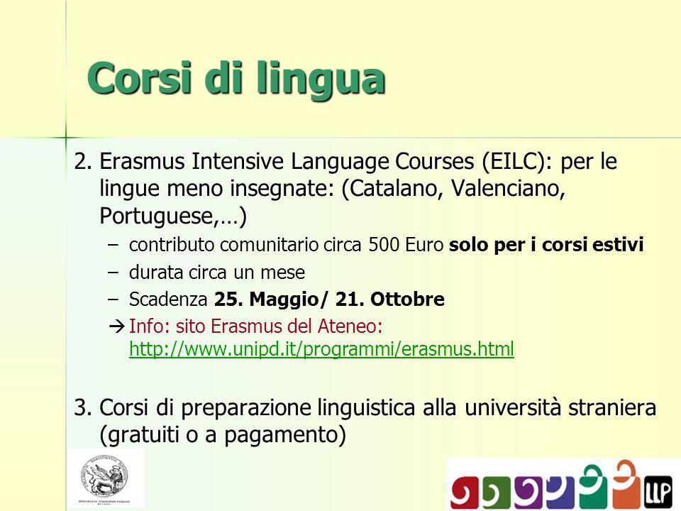 Corsi di lingua Erasmus Intensive Language Courses (EILC): per le lingue meno insegnate: (Catalano, Valenciano, Portuguese,…) 2.