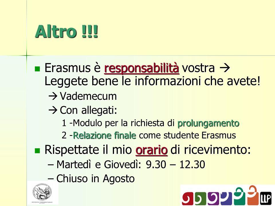 Altro !!. Erasmus è responsabilità vostra Leggete bene le informazioni che avete.