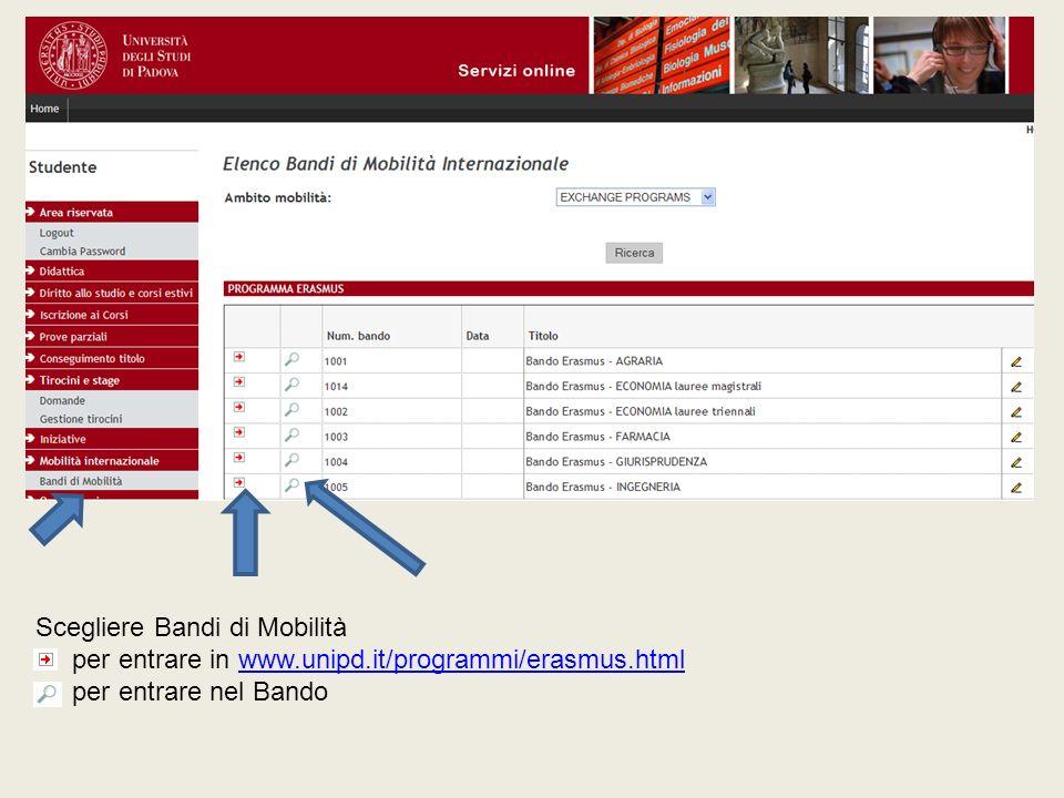 Scegliere Bandi di Mobilità per entrare in www.unipd.it/programmi/erasmus.html per entrare nel Bandowww.unipd.it/programmi/erasmus.html