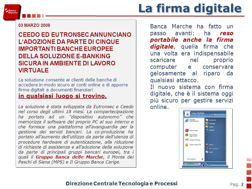 Direzione Centrale Tecnologia e Processi Pag. 2 03 MARZO 2008 CEEDO ED EUTRONSEC ANNUNCIANO L ADOZIONE DA PARTE DI CINQUE IMPORTANTI BANCHE EUROPEE DE