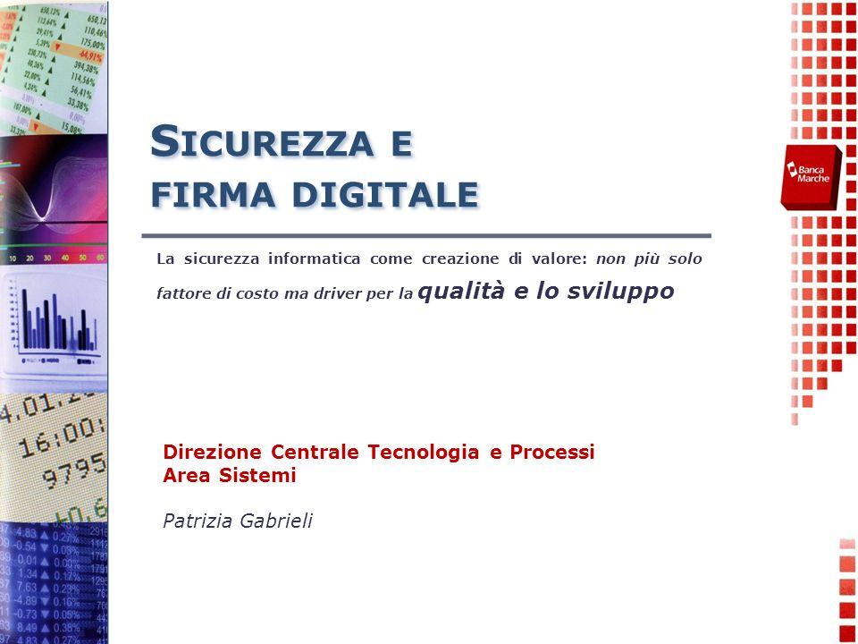 La sicurezza informatica Direzione Centrale Tecnologia e Processi Pag. 12