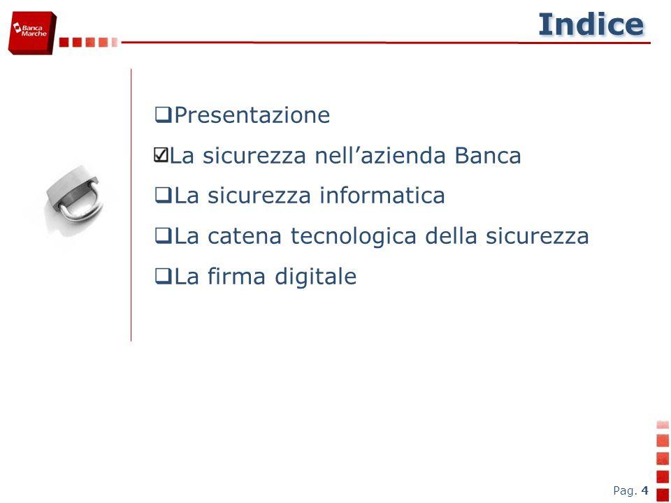 La sicurezza nell azienda BANCA Direzione Centrale Tecnologia e Processi Pag. 5