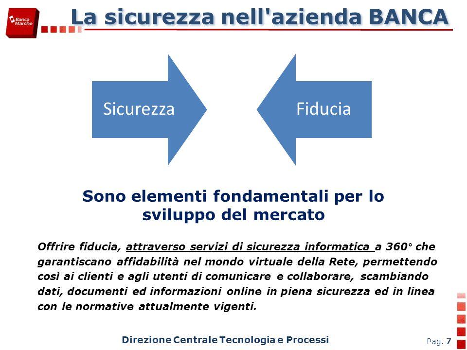 Direzione Centrale Tecnologia e Processi Pag. 8 La sicurezza nell azienda BANCA