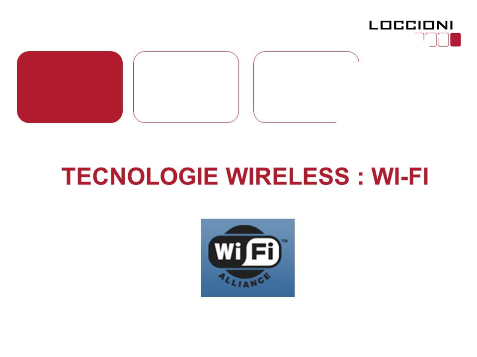 TECNOLOGIE WIRELESS : WI-FI
