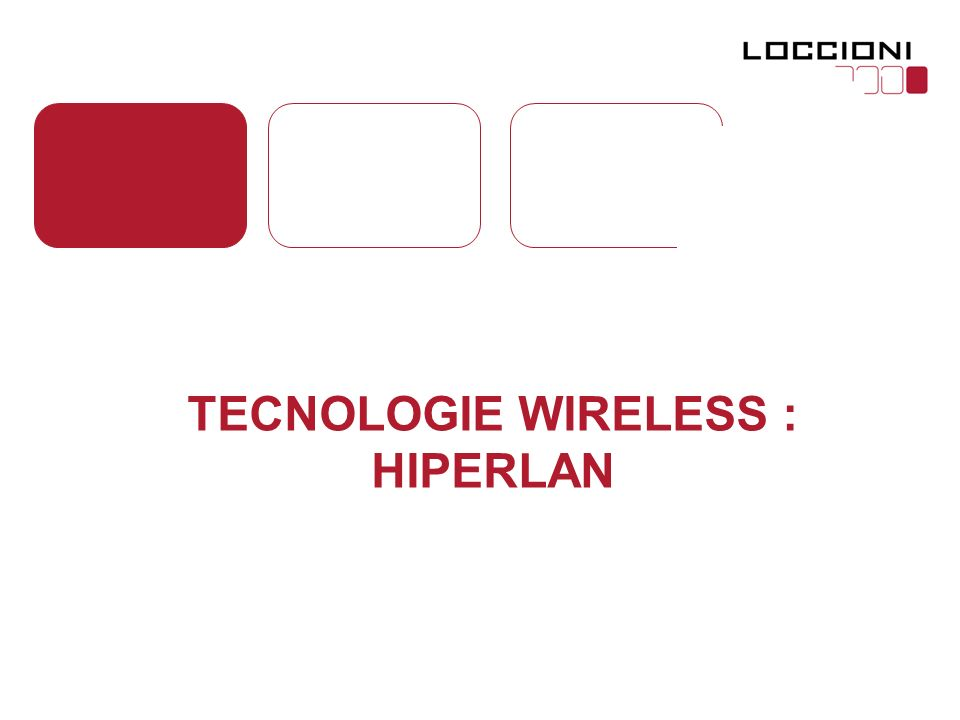 TECNOLOGIE WIRELESS : HIPERLAN