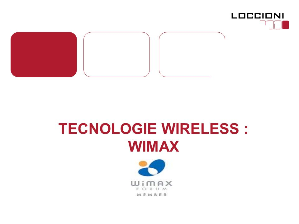 TECNOLOGIE WIRELESS : WIMAX