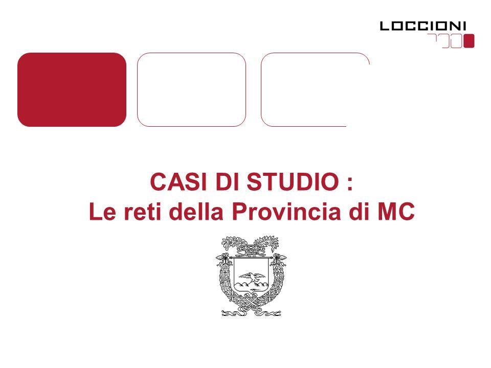 CASI DI STUDIO : Le reti della Provincia di MC