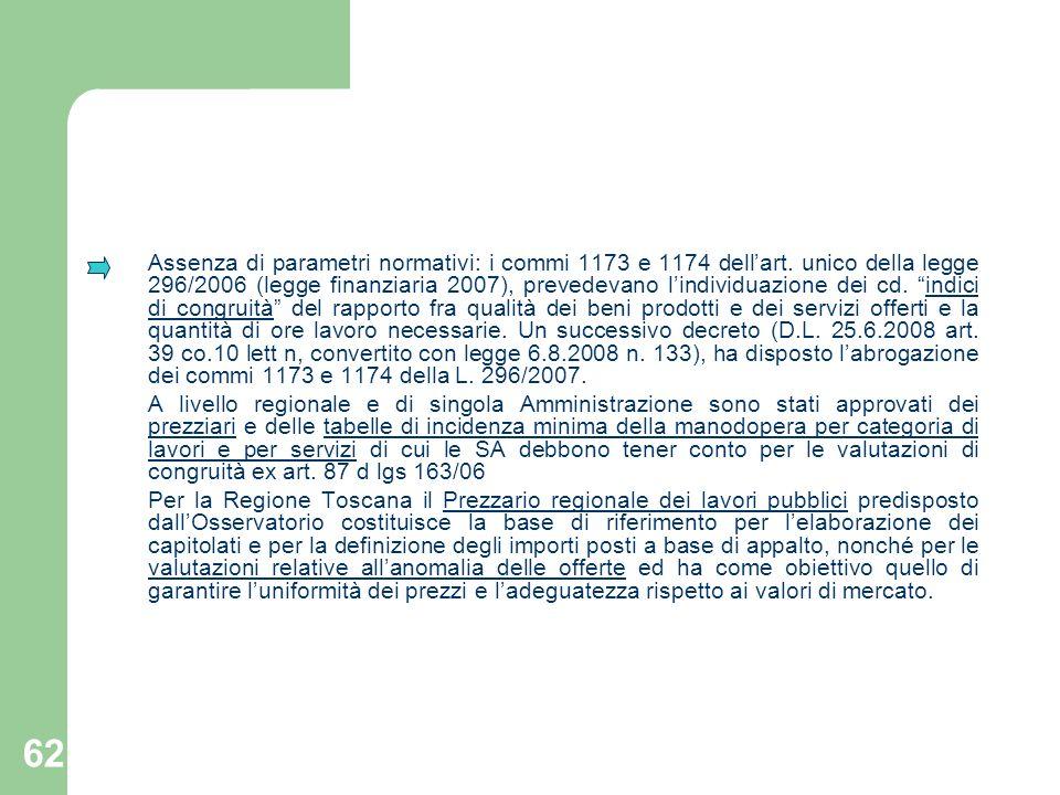 62 Assenza di parametri normativi: i commi 1173 e 1174 dellart. unico della legge 296/2006 (legge finanziaria 2007), prevedevano lindividuazione dei c