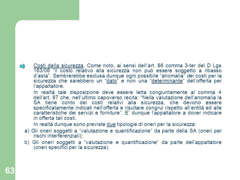 63 Costi della sicurezza. Come noto, ai sensi dellart. 86 comma 3-ter del D Lgs 163/06 il costo relativo alla sicurezza non può essere soggetto a riba