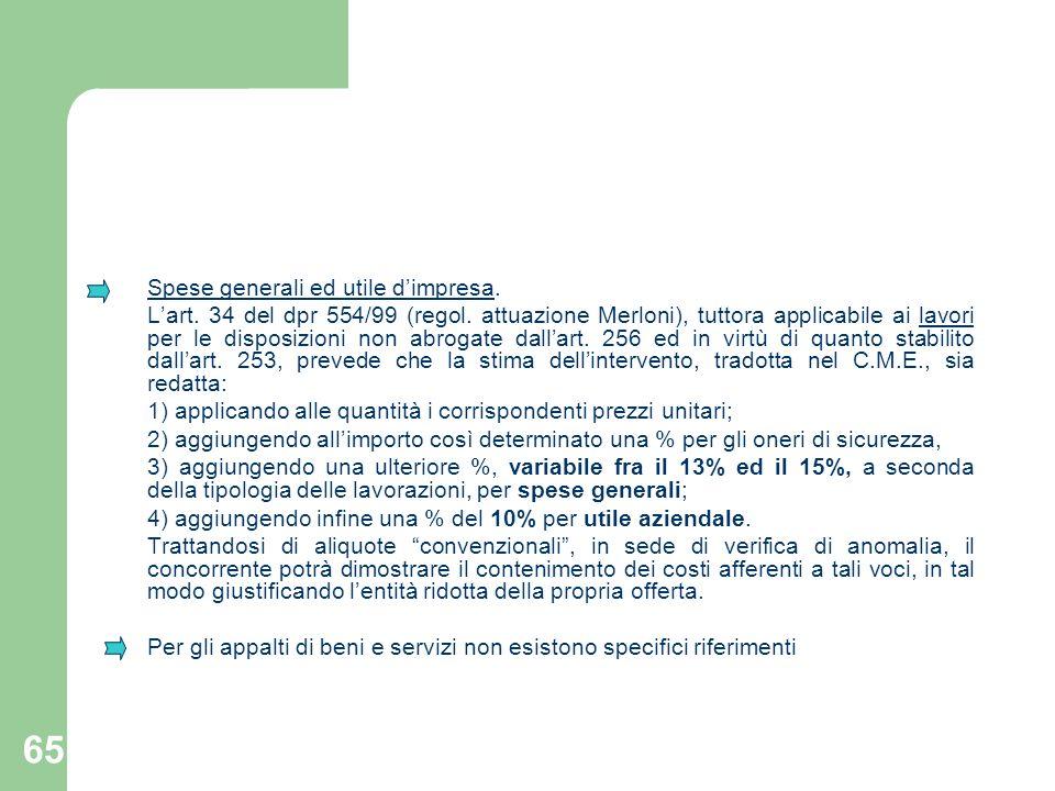 65 Spese generali ed utile dimpresa. Lart. 34 del dpr 554/99 (regol. attuazione Merloni), tuttora applicabile ai lavori per le disposizioni non abroga