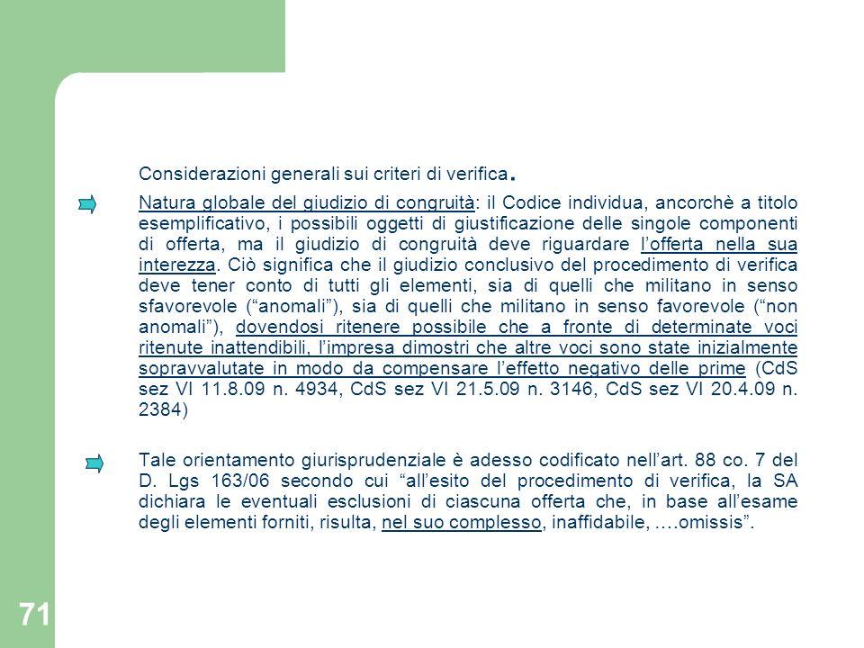 71 Considerazioni generali sui criteri di verifica. Natura globale del giudizio di congruità: il Codice individua, ancorchè a titolo esemplificativo,