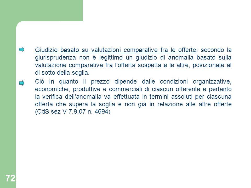 72 Giudizio basato su valutazioni comparative fra le offerte: secondo la giurisprudenza non è legittimo un giudizio di anomalia basato sulla valutazio