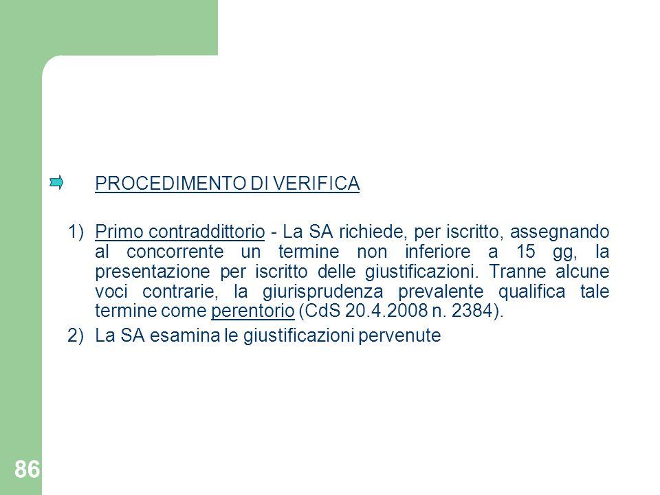 86 PROCEDIMENTO DI VERIFICA 1)Primo contraddittorio - La SA richiede, per iscritto, assegnando al concorrente un termine non inferiore a 15 gg, la pre