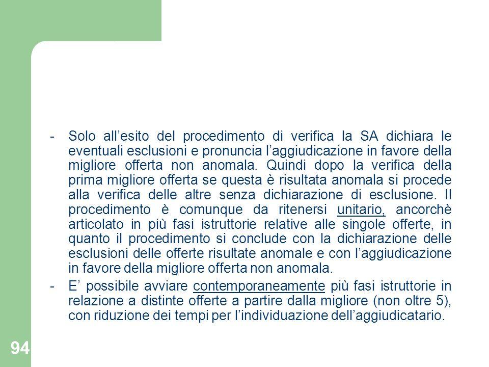 94 -Solo allesito del procedimento di verifica la SA dichiara le eventuali esclusioni e pronuncia laggiudicazione in favore della migliore offerta non