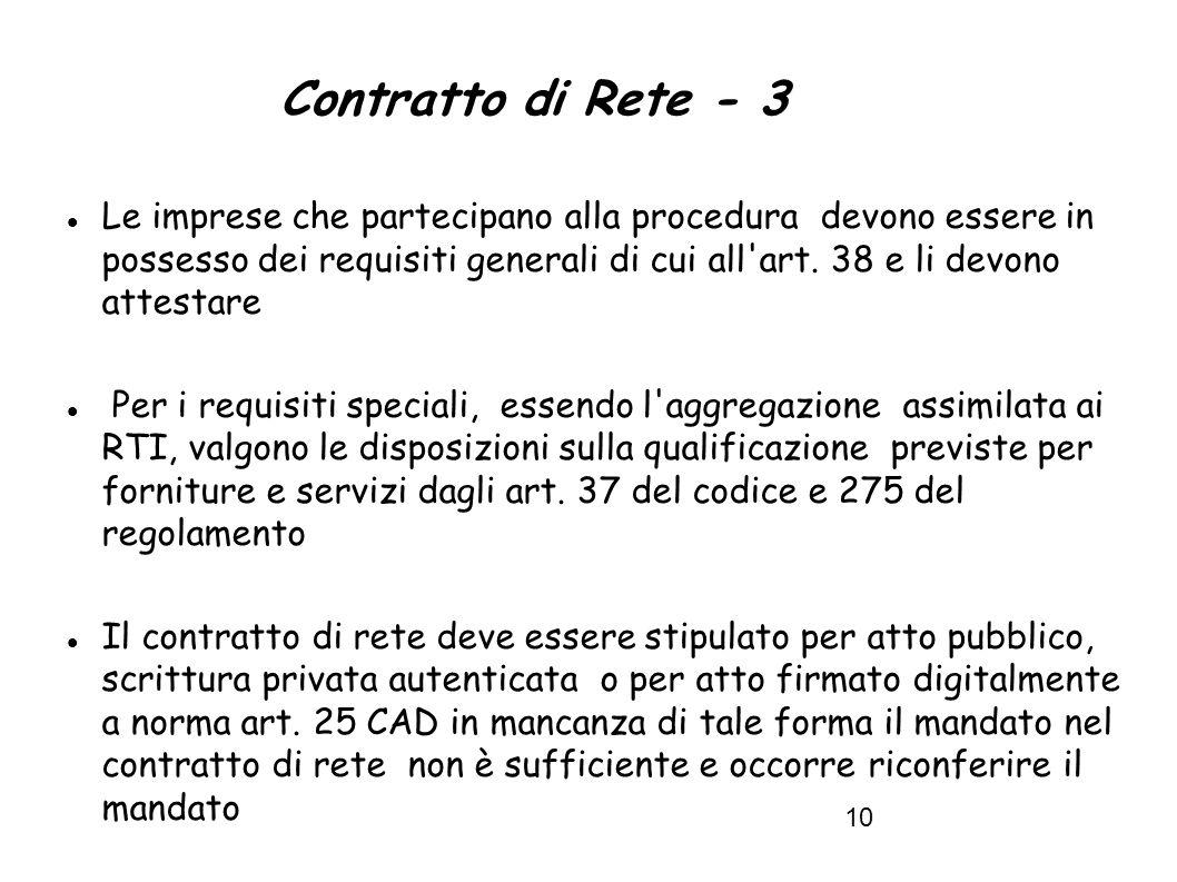 10 Contratto di Rete - 3 Le imprese che partecipano alla procedura devono essere in possesso dei requisiti generali di cui all art.