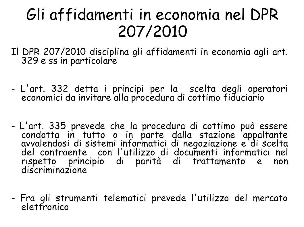 Gli affidamenti in economia nel DPR 207/2010 Il DPR 207/2010 disciplina gli affidamenti in economia agli art.