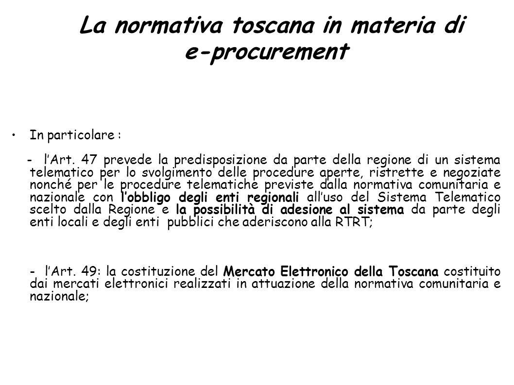 La normativa toscana in materia di e-procurement In particolare : - lArt.