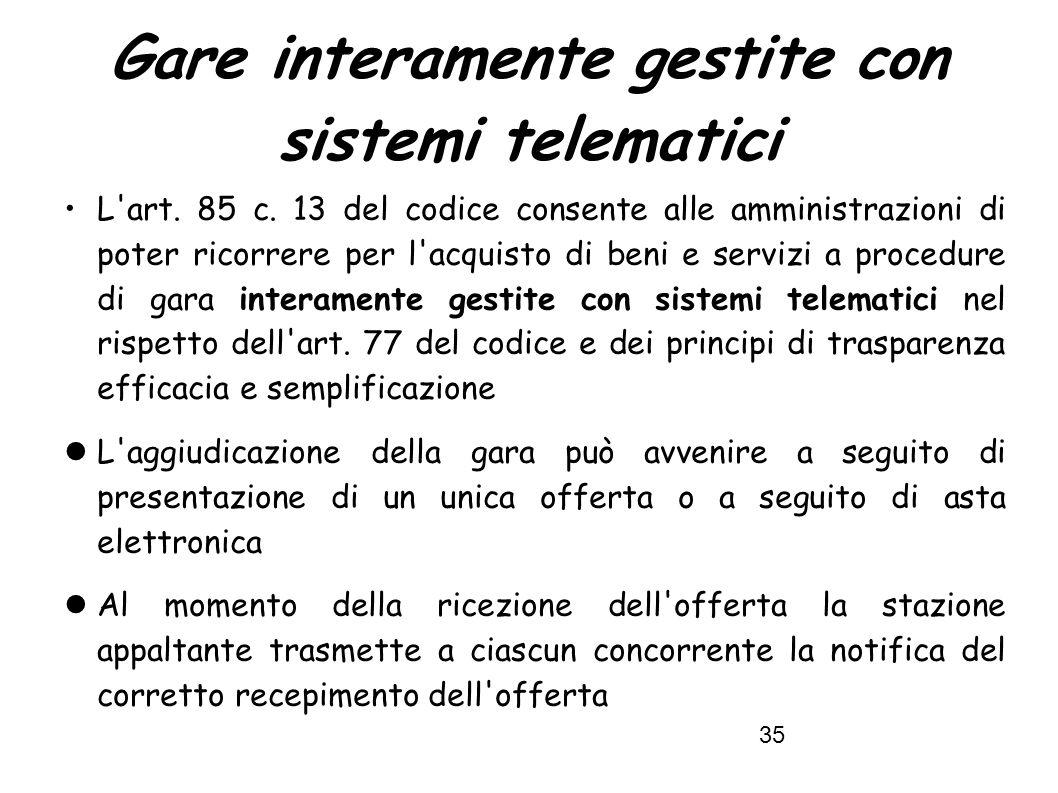 35 Gare interamente gestite con sistemi telematici L art.