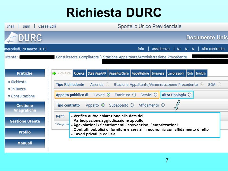 7 Richiesta DURC - Stipula contratto/convenzione/concessione - Emissione ordinativo/liquidazione fattura - Verifica autodichiarazione alla data del -