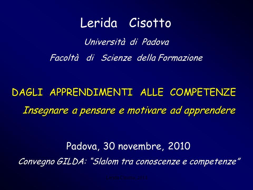 Lerida Cisotto, 2010 Lerida Cisotto Università di Padova Facoltà di Scienze della Formazione Padova, 30 novembre, 2010 Convegno GILDA: Slalom tra cono