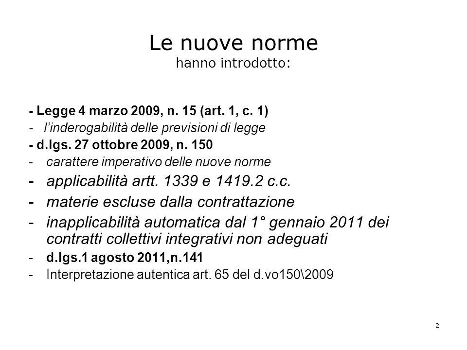 2 Le nuove norme hanno introdotto: - Legge 4 marzo 2009, n.