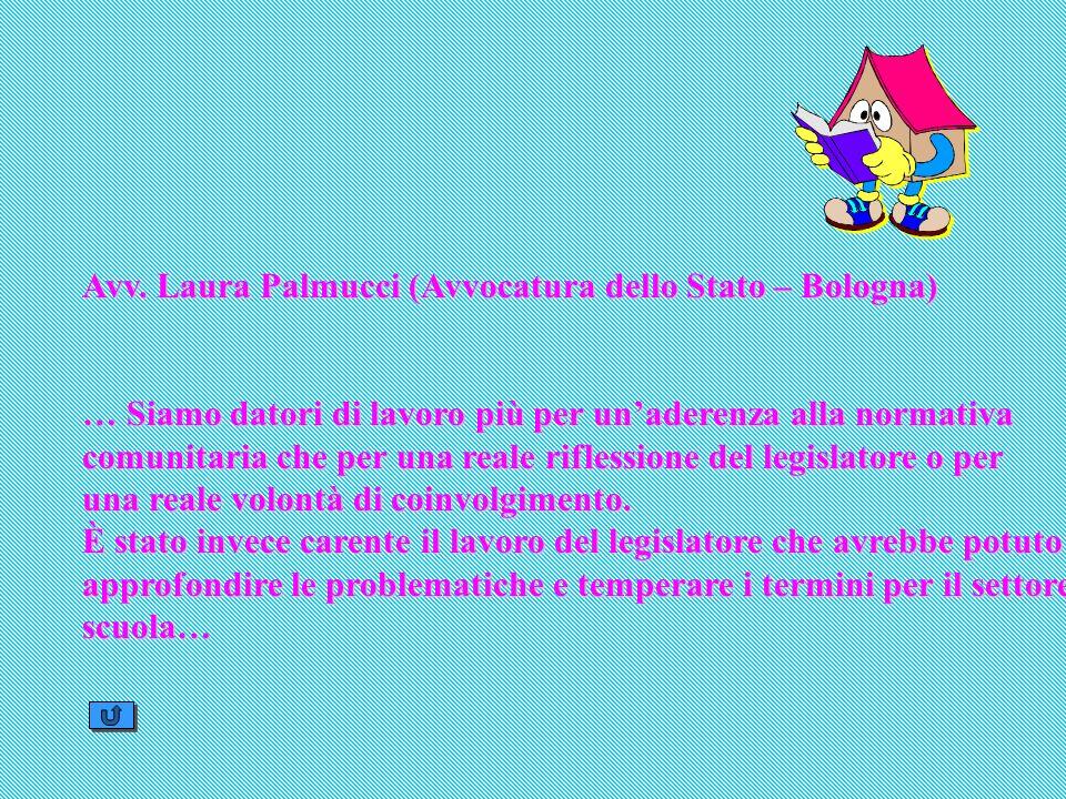 Avv. Laura Palmucci (Avvocatura dello Stato – Bologna) … Siamo datori di lavoro più per unaderenza alla normativa comunitaria che per una reale rifles