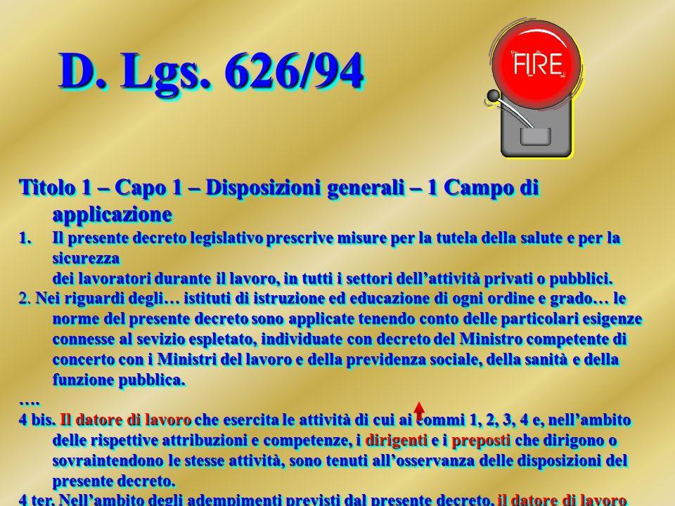 D. Lgs. 626/94 D. Lgs.