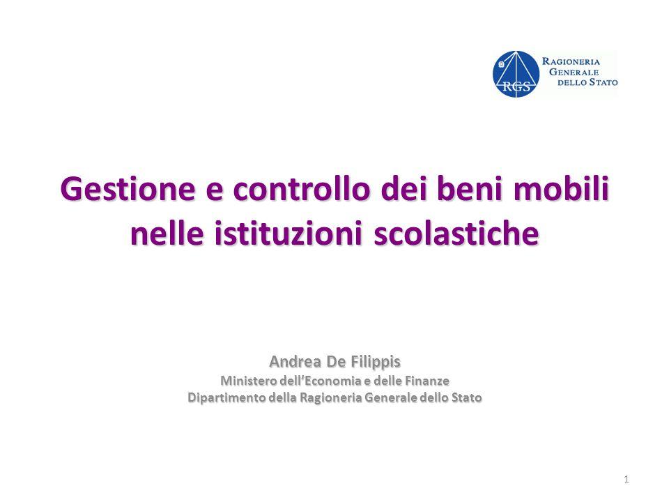 Gestione e controllo dei beni mobili nelle istituzioni scolastiche Andrea De Filippis Ministero dellEconomia e delle Finanze Dipartimento della Ragion