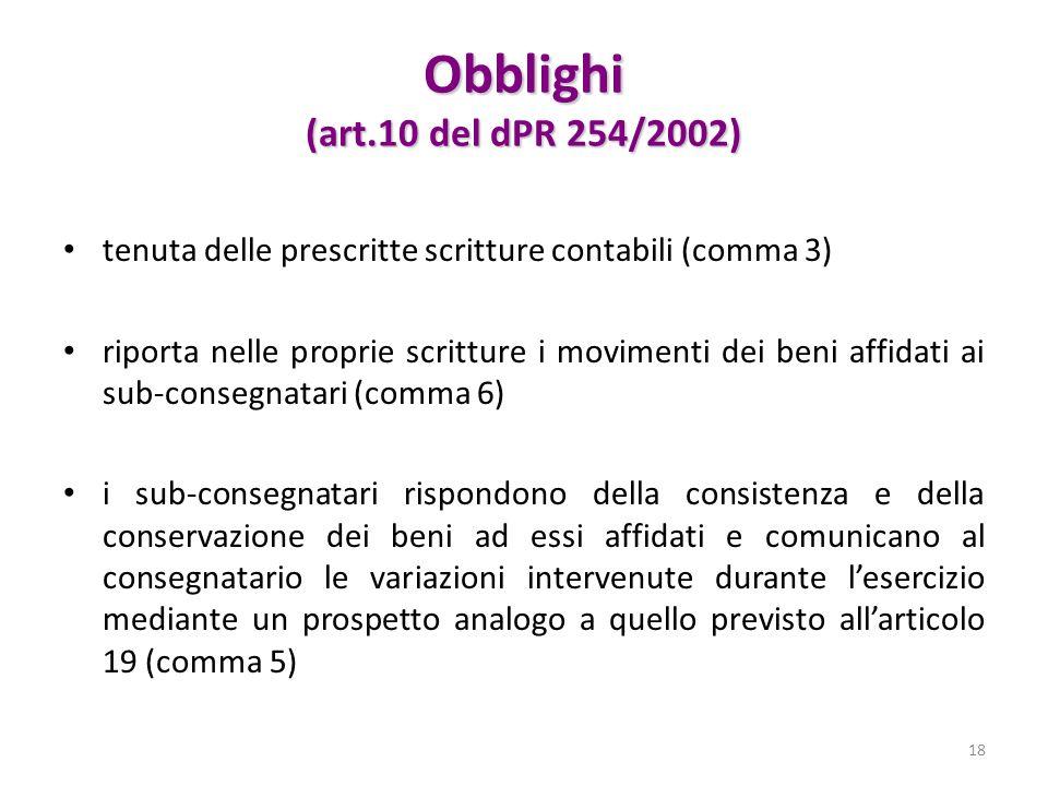 Obblighi (art.10 del dPR 254/2002) tenuta delle prescritte scritture contabili (comma 3) riporta nelle proprie scritture i movimenti dei beni affidati