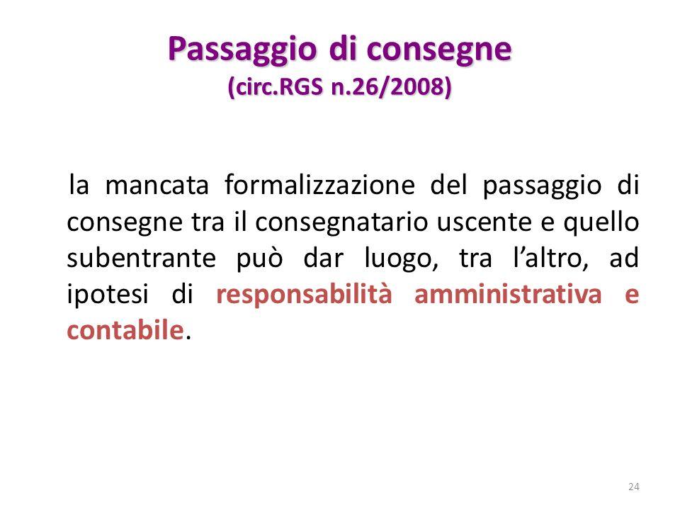 Passaggio di consegne (circ.RGS n.26/2008) la mancata formalizzazione del passaggio di consegne tra il consegnatario uscente e quello subentrante può