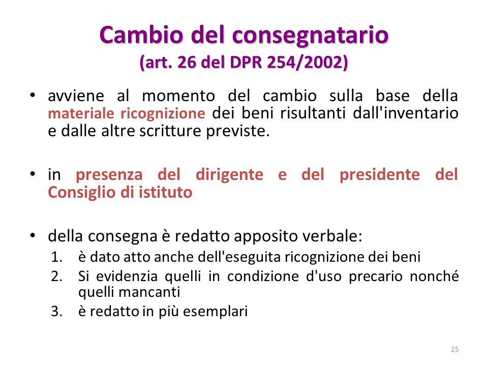 Cambio del consegnatario (art. 26 del DPR 254/2002) avviene al momento del cambio sulla base della materiale ricognizione dei beni risultanti dall'inv