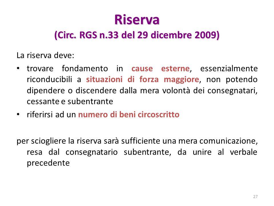 Riserva (Circ. RGS n.33 del 29 dicembre 2009) La riserva deve: trovare fondamento in cause esterne, essenzialmente riconducibili a situazioni di forza