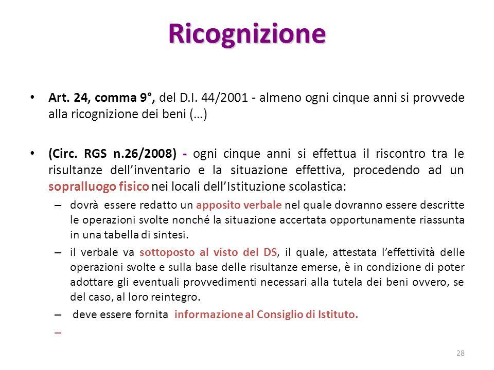 Ricognizione Art. 24, comma 9°, del D.I. 44/2001 - almeno ogni cinque anni si provvede alla ricognizione dei beni (…) - (Circ. RGS n.26/2008) - ogni c