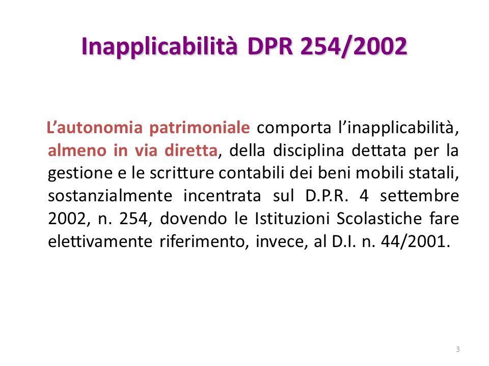 Inapplicabilità DPR 254/2002 Lautonomia patrimoniale comporta linapplicabilità, almeno in via diretta, della disciplina dettata per la gestione e le scritture contabili dei beni mobili statali, sostanzialmente incentrata sul D.P.R.