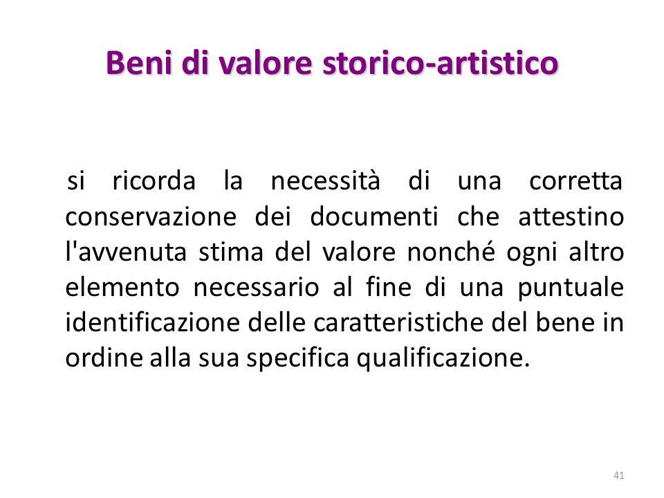 Beni di valore storico-artistico si ricorda la necessità di una corretta conservazione dei documenti che attestino l'avvenuta stima del valore nonché