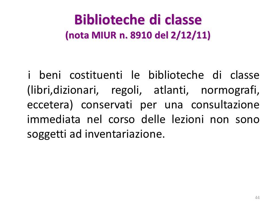 Biblioteche di classe (nota MIUR n. 8910 del 2/12/11) i beni costituenti le biblioteche di classe (libri,dizionari, regoli, atlanti, normografi, eccet