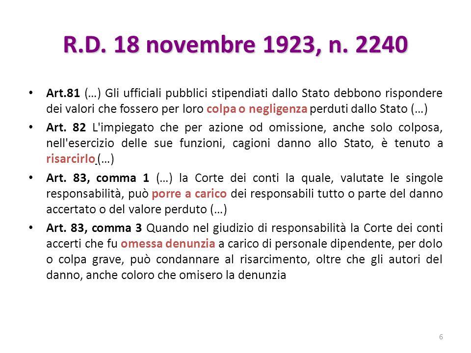 R.D. 18 novembre 1923, n. 2240 Art.81 (…) Gli ufficiali pubblici stipendiati dallo Stato debbono rispondere dei valori che fossero per loro colpa o ne