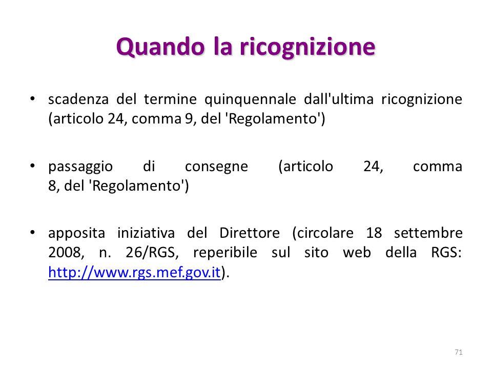 Quando la ricognizione scadenza del termine quinquennale dall'ultima ricognizione (articolo 24, comma 9, del 'Regolamento') passaggio di consegne (art