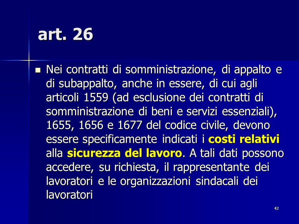 42 art. 26 Nei contratti di somministrazione, di appalto e di subappalto, anche in essere, di cui agli articoli 1559 (ad esclusione dei contratti di s
