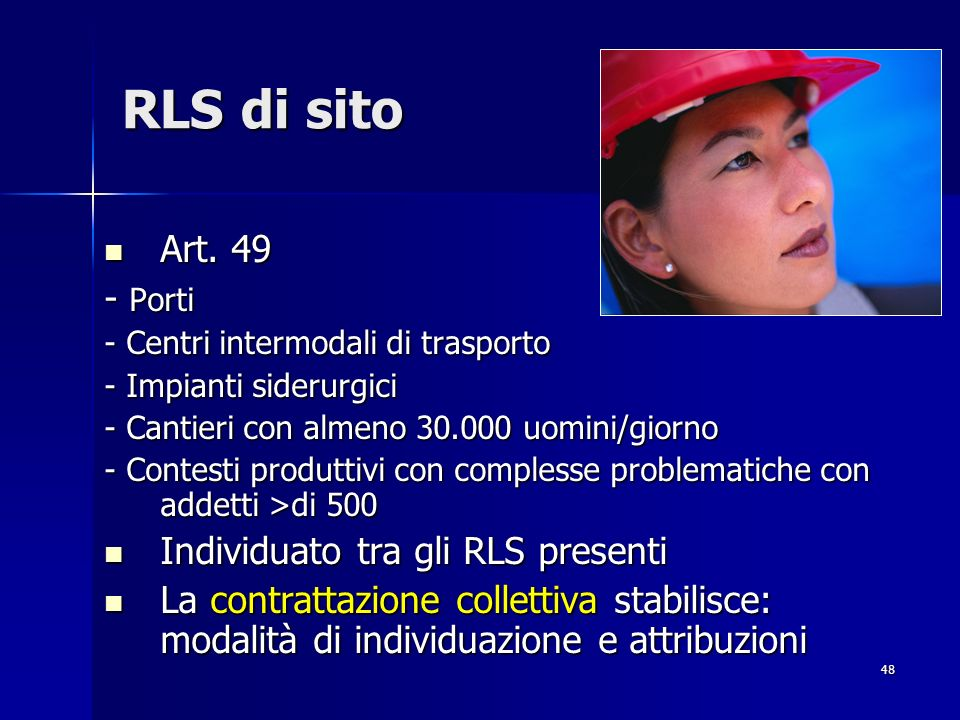 48 RLS di sito Art. 49 Art. 49 - Porti - Centri intermodali di trasporto - Impianti siderurgici - Cantieri con almeno 30.000 uomini/giorno - Contesti