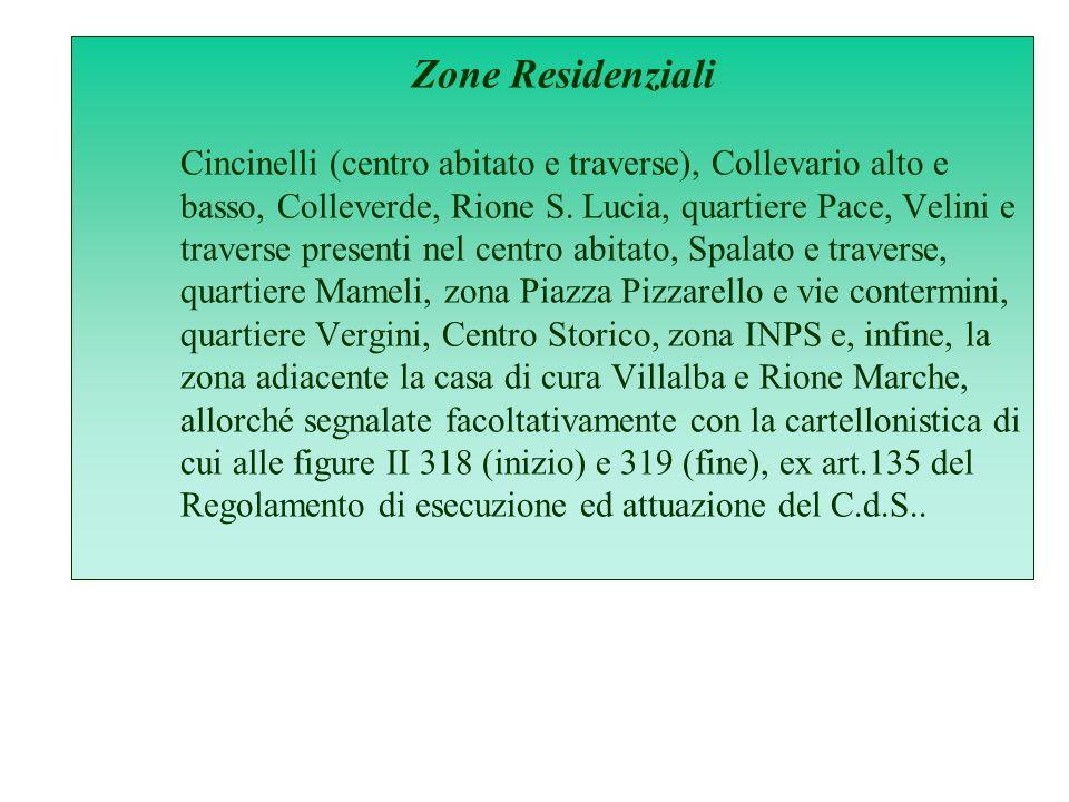 Zone Residenziali Cincinelli (centro abitato e traverse), Collevario alto e basso, Colleverde, Rione S.
