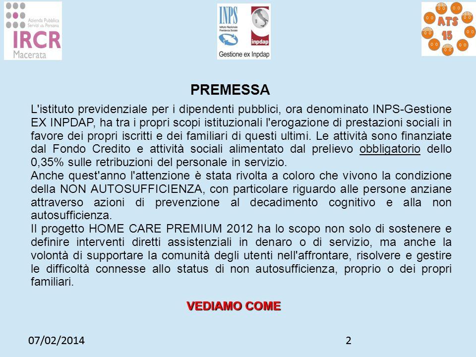 07/02/20142 2 L'istituto previdenziale per i dipendenti pubblici, ora denominato INPS-Gestione EX INPDAP, ha tra i propri scopi istituzionali l'erogaz