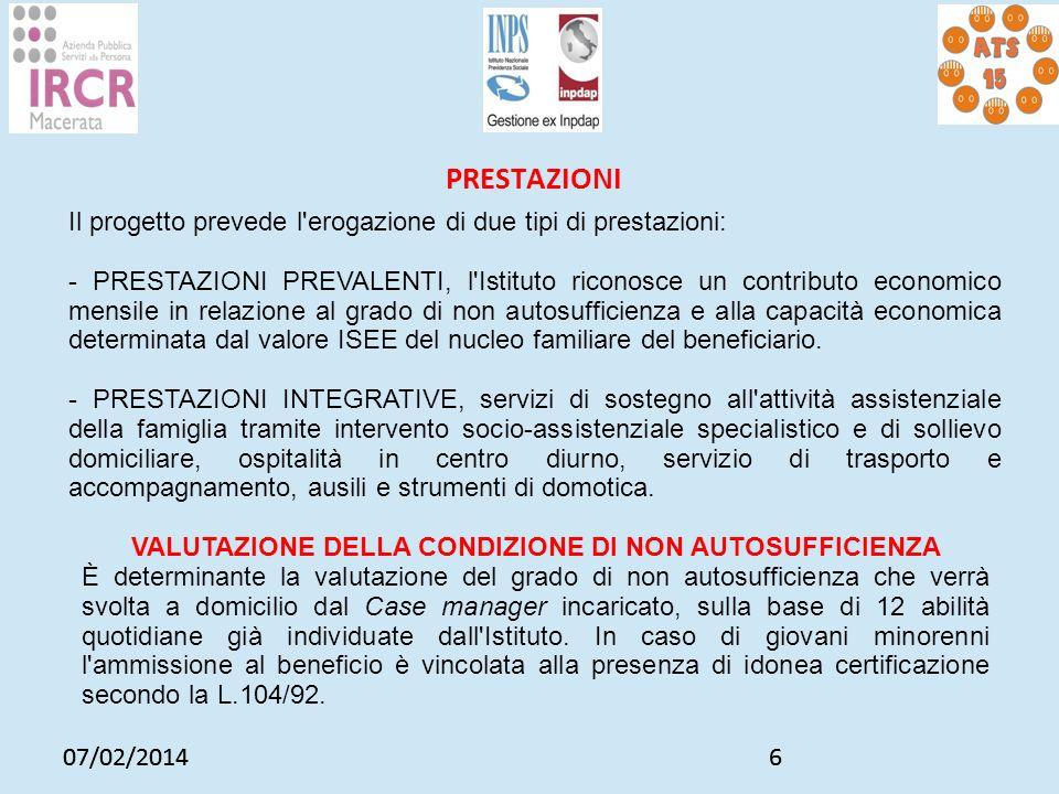 07/02/20146 6 PRESTAZIONI Il progetto prevede l'erogazione di due tipi di prestazioni: - PRESTAZIONI PREVALENTI, l'Istituto riconosce un contributo ec