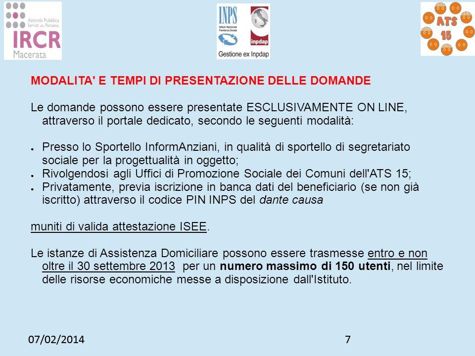 07/02/20147 7 MODALITA' E TEMPI DI PRESENTAZIONE DELLE DOMANDE Le domande possono essere presentate ESCLUSIVAMENTE ON LINE, attraverso il portale dedi