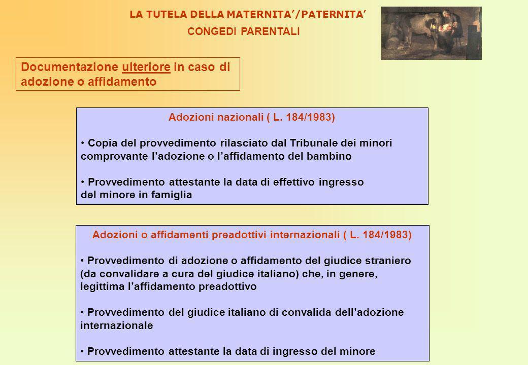 Documentazione ulteriore in caso di adozione o affidamento Adozioni nazionali ( L.